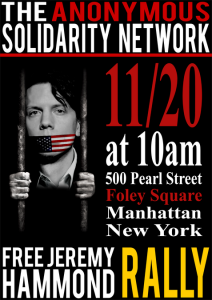 Anonymous Solidarity Network, 11/20 at 10am, 500 Pearl Street, Foley Square Manhattan New York, Free Jeremy Hammond Rally